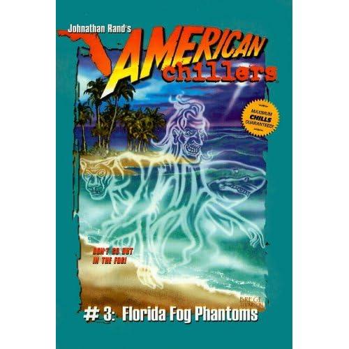 Florida Fog Phantoms (American Chillers (Prebound)): Johnathan Rand