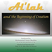 Al'lah and the Beginning of Creation (       UNABRIDGED) by Mohammad Amin Sheikho, A. K. John Alias Al-Dayrani Narrated by Bradley Manock