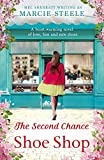 The Second Chance Shoe Shop: A heart-warming novel of love, loss and new shoes (kindle edition)