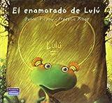 echange, troc Daniel Piccouly, Frédéric Pillot - El enamorado de Lulú