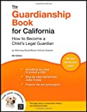 img - for Guardianship Book for California: How to Become a Child's Legal Guardian book / textbook / text book