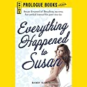Everything Happened to Susan Audiobook by Barry Malzberg Narrated by Nicole Valencia