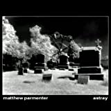 Astray by Matthew Parmenter (2004-08-02)