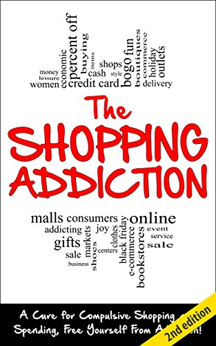 """addiction and cure compulsive shopping Has your shopping become an addiction  benson recommends that compulsive spenders find a """"shopping support buddy"""" this person can support the spender as he or she works to break the habit."""