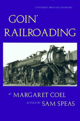 Goin' Railroading: Two Generations of Colorado Stories