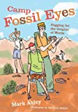 Camp Fossil Eyes: Digging for the Origins of Words (1554511801) by Abley, Mark