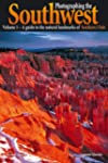 Photographing the Southwest: Volume 1...