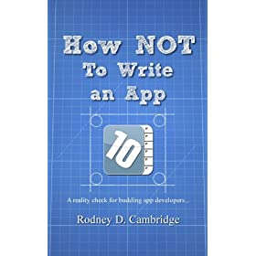 How NOT To Write an App (Kindle Edition)By Rodney D. Cambridge        Buy new: $4.99    Customer Rating: