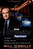 The O'Reilly Factor: The Good, the Bad, and the Completely Ridiculous in American Life (0767905288) by Bill O'Reilly