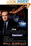 The O'Reilly Factor: The Good, the Ba...