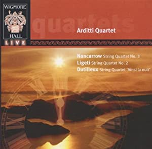 Nancarrow: String Quartet No. 3 / Ligeti: String Quartet No. 2 / Dutilleux: String Quartet Ainsi la niut