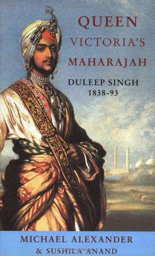 Phoenix: Queen Victoria's Maharajah: Duleep Singh 1838-93