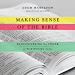 Making Sense of the Bible: Rediscovering the Power of Scripture Today | Adam Hamilton