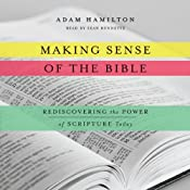 Making Sense of the Bible: Rediscovering the Power of Scripture Today | [Adam Hamilton]