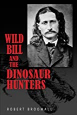 Wild Bill and the Dinosaur Hunters