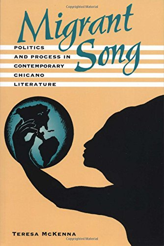 Migrant Song: Politics and Process in Contemporary Chicano Literature