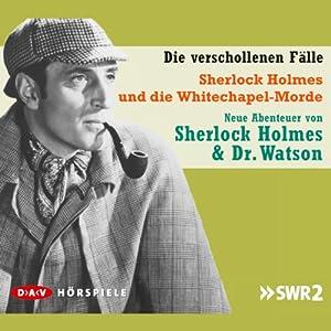 Sherlock Holmes und die Whitechapel-Morde Hörspiel