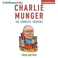 Charlie Munger: The Complete Investor Hörbuch von Tren Griffin Gesprochen von: Fred Stella