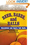 Beer, Babes, and Balls: Masculinity a...