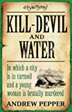 Kill-Devil And Water: A Pyke Mystery (Pyke Mysteries) Andrew Pepper