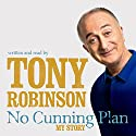 No Cunning Plan Audiobook by Tony Robinson Narrated by Tony Robinson