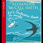 La's Orchestra Saves the World | Alexander McCall Smith