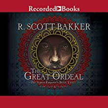 The Great Ordeal Audiobook by R. Scott Bakker Narrated by Kevin Orton