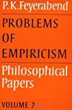 Problems of Empiricism: Volume 2: Philosophical Papers (Philosophical Papers (Cambridge)) (0521316413) by Feyerabend, Paul K.