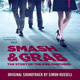 Smash & Grab: The Story of the Pink Panthers (Original Motion Picture Soundtrack)