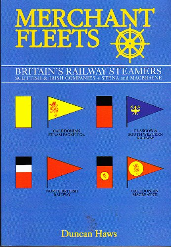 Merchant Fleets: Britain's Railway Steamers Scottish and Irish Companies and Macbrayne and Stena No. 26
