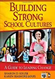 img - for Building Strong School Cultures: A Guide to Leading Change (Leadership for Learning Series) by Sharon D. Kruse (2008-09-17) book / textbook / text book