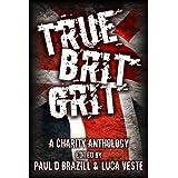 True Brit Grit - A Charity Anthologyby Matt Hilton