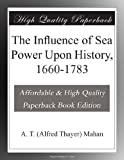 Image of The Influence of Sea Power Upon History, 1660-1783