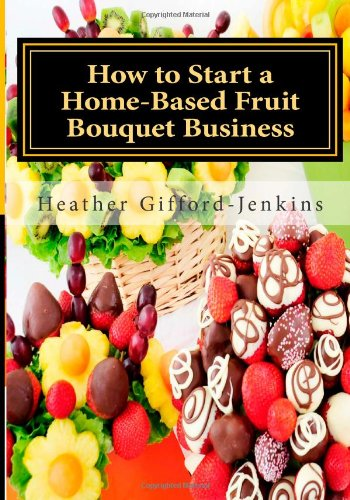 How To Start A Home-Based Fruit Bouquet Business