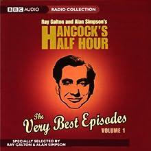 Hancock's Half Hour: The Very Best Episodes, Volume 1 Radio/TV Program Auteur(s) : Ray Galton, Alan Simpson Narrateur(s) : Tony Hancock