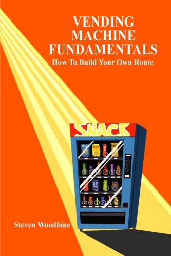 Image for Vending Machine Fundamentals: How To Build Your Own Route