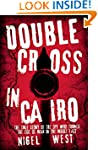 Double Cross in Cairo: The True Story...