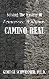 img - for Solving The Mystery Of Tennessee Williams' CAMINO REAL book / textbook / text book