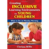 Creating Inclusive Learning Environments for Young Children: What to Do on Monday Morning [Paperback]