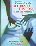 Counseling the Culturally Diverse: Theory and Practice (047141980X) by Derald Wing Sue