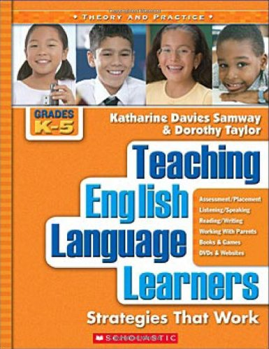 Teaching English Language Learners: Strategies That Work, Grades K-5 (Theory and Practice)