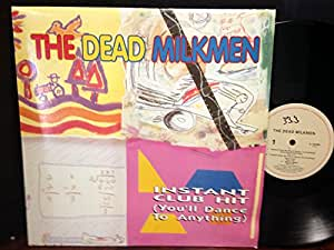 The Dead Milkmen Instant Club Hit Youll Dance To Anything