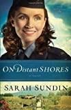 On Distant Shores: A Novel (Wings of the Nightingale)