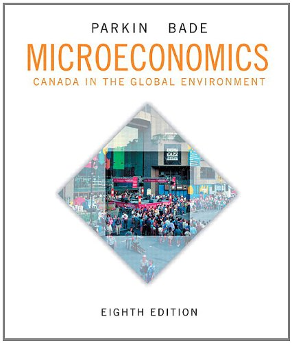 Microeconomics: Canada in the Global Environment Plus NEW MyEconLab with Pearson eText -- Access Card Package (8th Edition)