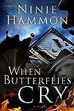 When Butterflies Cry: A Novel