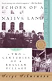 img - for Echoes of a Native Land: Two Centuries of a Russian Village book / textbook / text book