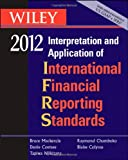 img - for Wiley IFRS 2012: Interpretation and Application of International Financial Reporting Standards (Wiley Ifrs: Interpretation & Application of International Financial Reporting Standards) book / textbook / text book