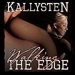 Walking The Edge (On The Edge) |  Kallysten