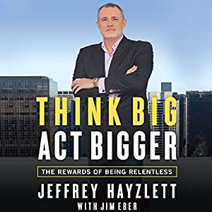 Think Big, Act Bigger Audiobook