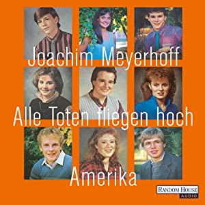 alle toten fliegen hoch amerika audible audio edition joachim meyerhoff. Black Bedroom Furniture Sets. Home Design Ideas